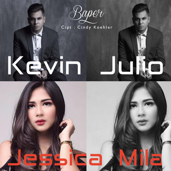 Lirik Lagu Kevin Julio - Baper (feat. Jessica Mila)