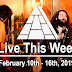 Live This Week: February 10th - 16th, 2019