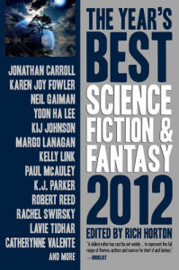 Cover image of short science fiction anthology The Years Best Science Fiction and Fantasy, 2012 Edition, edited by Rich Horton