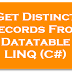 Get Distinct Records From Datatable using LINQ C#