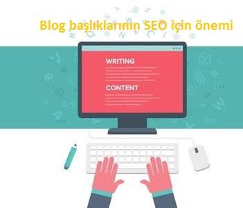 Blog başlıklarının SEO açısından önemi