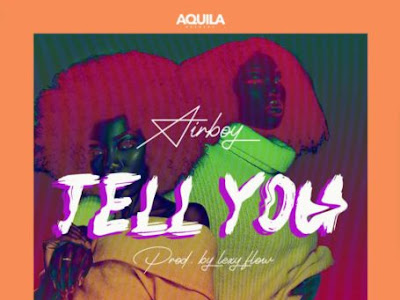 """Airboy – """"Tell You"""""""