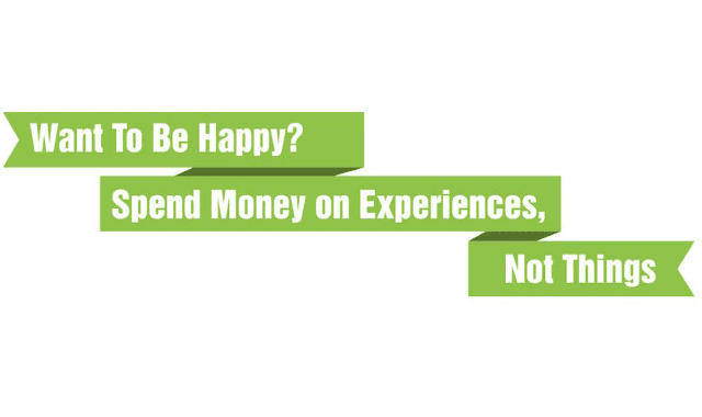 Spend Money On Experiences, Not Things