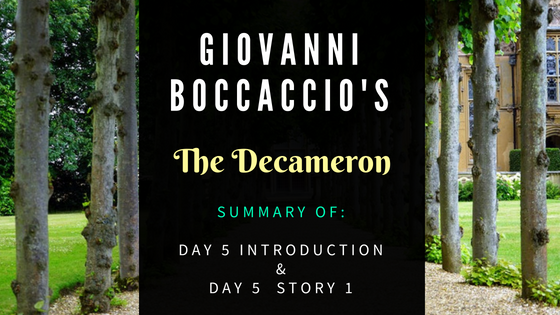The Decameron Day 5 Introduction & Day 5 Story 1 by Giovanni Boccaccio- Summary