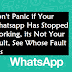 Don't Panic if Your Whatsapp Has Stopped Working, its Not Your Fault, See Whose Fault it is