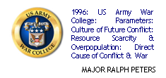 1996: US Army War College: Parameters: Culture of Future Conflict: Resource Scarcity & Overpopulation: Direct Cause of Conflict &  War