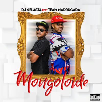DJ Nelasta Feat. Team Madrugada – Mongoloide