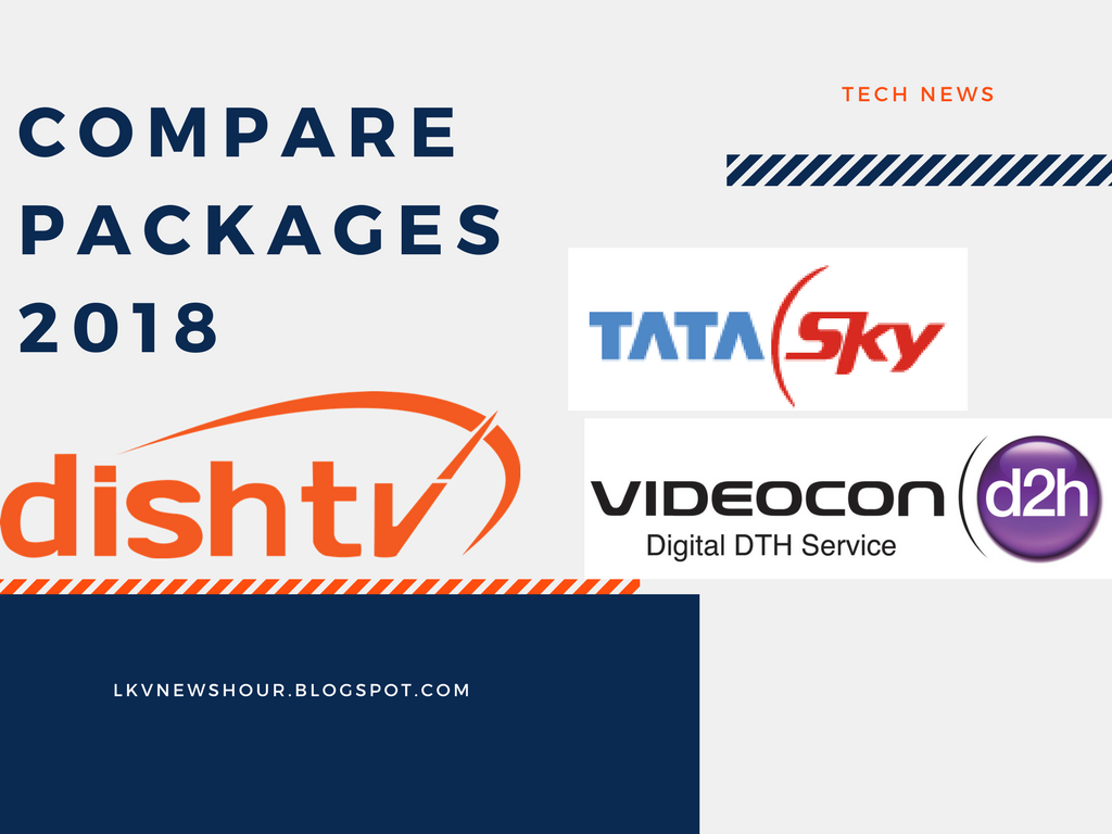 Comparison of Videocon D2h, Tata Sky and Dish TV Packages [2018]