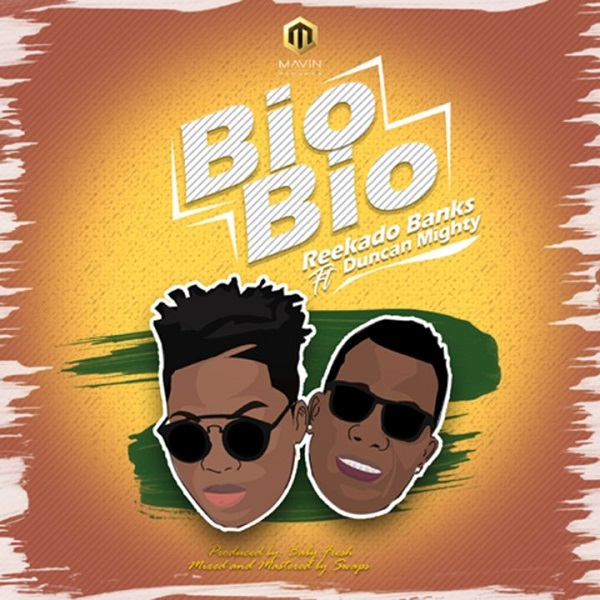 Reekado Banks Feat. Duncan Mighty - Bio Bio