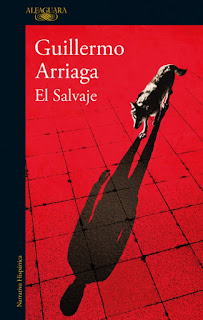 El salvaje Guillermo Arriaga