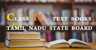 CLASS 11 - TEXT BOOKS TAMIL NADU STATE BOARD