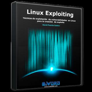 0xword - Linux Exploiting. Técnicas de explotación de vulnerabilidades en Linux para la creación de exploits