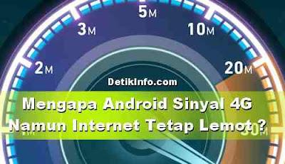 Mengapa Android Sinyal 4G tapi Internet Lemot