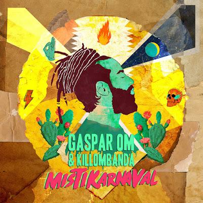 GASPAR OM & KILLOMBANDA - Mistikarnaval (2016)