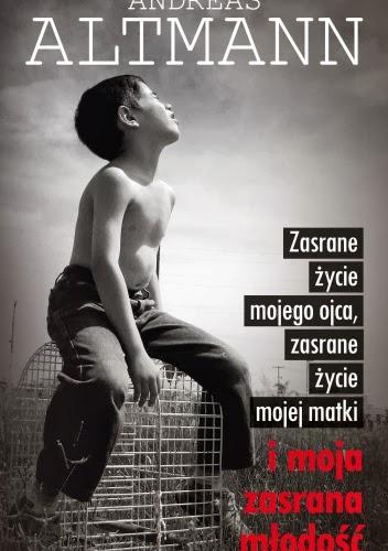 http://lubimyczytac.pl/ksiazka/204735/zasrane-zycie-mojego-ojca-zasrane-zycie-mojej-matki-i-moja-zasrana-mlodosc