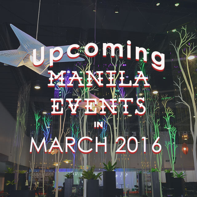 Upcoming Manila Events in March 2016