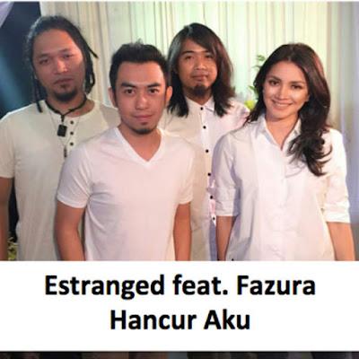 Download Lagu Estranged Feat Fazura - Hancur Aku