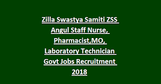 Zilla Swastya Samiti ZSS Angul Staff Nurse, Pharmacist,MO, Laboratory Technician Govt Jobs Recruitment 2018