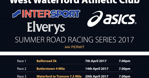 official photos ea010 edafb Running in Munster, Ireland  Notice...Annual Intersport Elverys   Asics  Summer Road Race Series, Waterford - Apr to Aug 2017