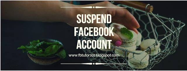 Suspend Facebook Account
