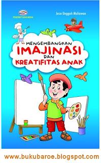 Mengembangkan Imajinasi Dan Kreatifitas Anak