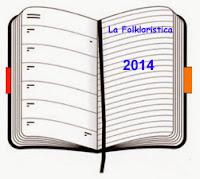 http://lafolkloristica.blogspot.it/2014/01/agenda-2014.html