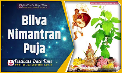 2020 Bilva Nimantran Puja Date and Time, 2020 Bilva Nimantran Festival Schedule and Calendar