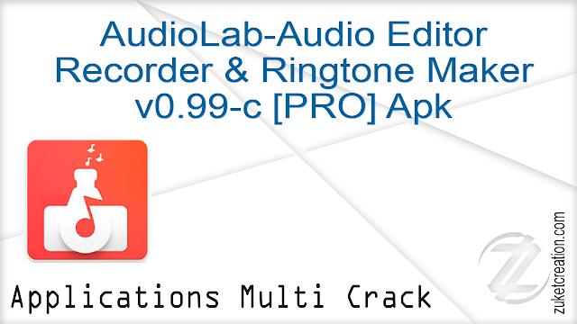 AudioLab-Audio Editor Recorder & Ringtone Maker v0.99-c [PRO] Apk   |  8,13 MB