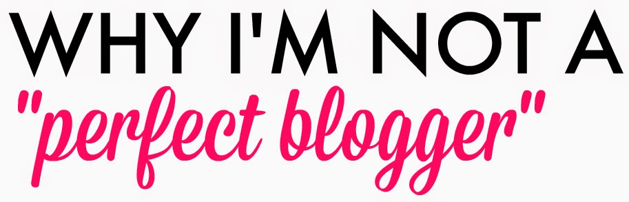 Why I'm Not a Perfect Blogger