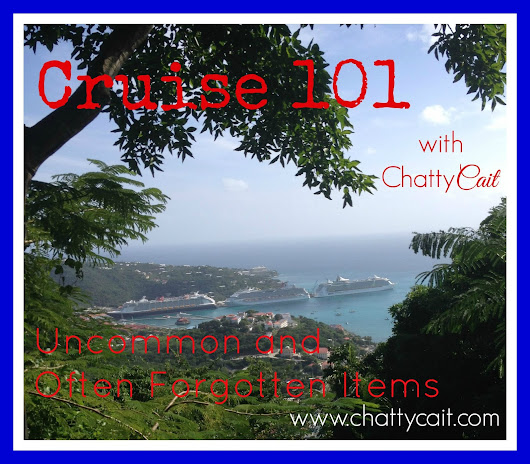 Cruise 101 : Uncommon or Forgotten Packing List