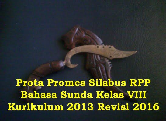 Prota Promes Silabus RPP Bahasa Sunda Kelas VIII Kurikulum 2013 Revisi 2016