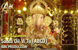 Download-Sadda-Dil-Vi-Tu-Ga-Ga-Ga-Ganpati-ABCD-Dj-Abhishek-ABK-Production