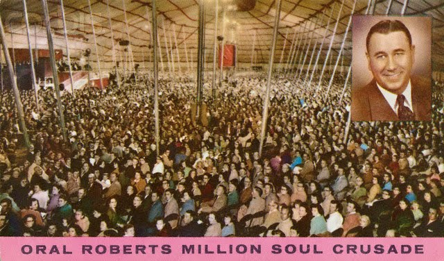 Oral Roberts Million Soul Crusade and his Tent Revival.