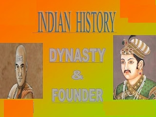 Important Indian's Dynasties and their Founder