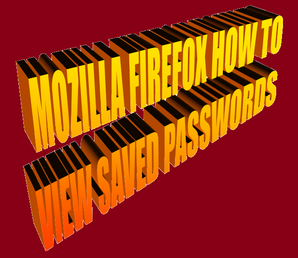 http://www.wikigreen.in/2014/06/mozilla-firefox-how-to-view-your-saved.html