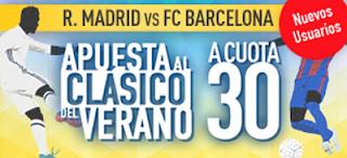sportium Supercuota 30 gana Madrid o Barcelona clasico + 200 euros amistoso 30 julio JRVM