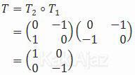 Matriks komposisi pencerminan y = -x dilanjutkan rotasi 90 derajat