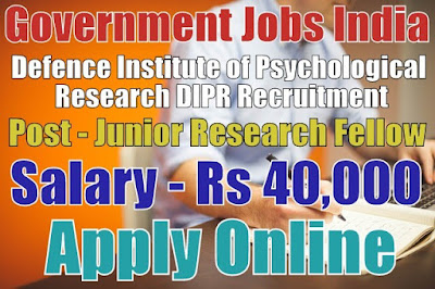 Defence Institute of Psychological Research DIPR Recruitment 2017