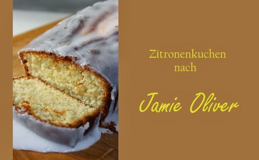 Ichliebediesentag Zitronenkuchen Nach Jamie Oliver