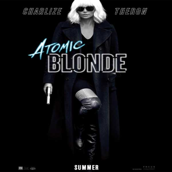 Atomic Blonde, Atomic Blonde Synopsis, Atomic Blonde Trailer, Atomic Blonde Review