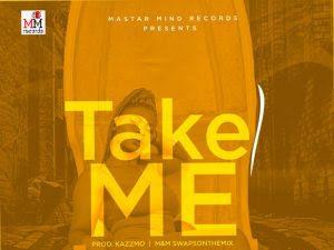 DOWNLOAD MP3: Marcykeyz - Take Me (Prod. KazzMo) | @iammarcykeyz