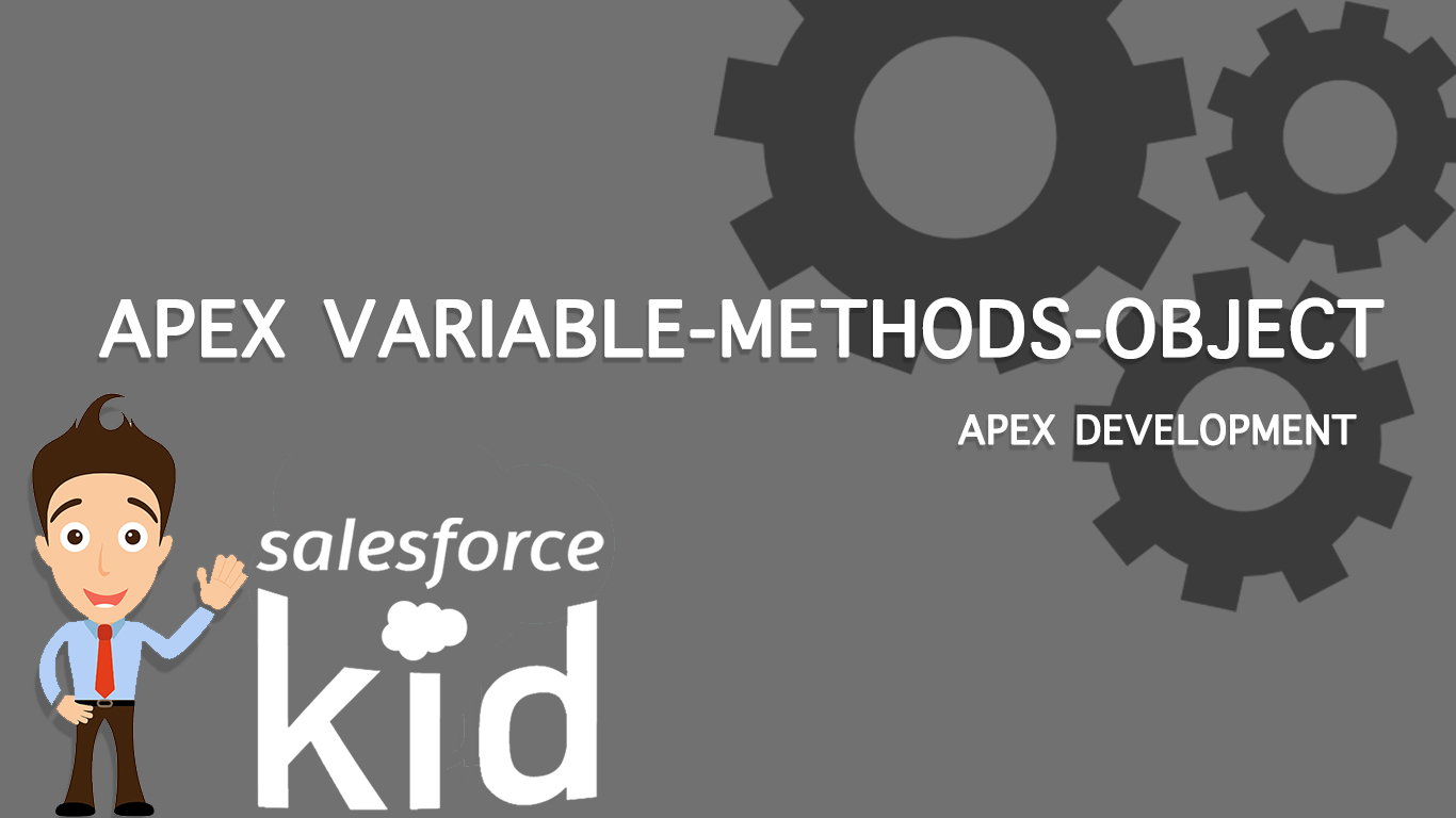 Apex Variable, Methods, Object