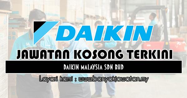 Jawatan Kosong 2019 di Daikin Malaysia Sdn Bhd