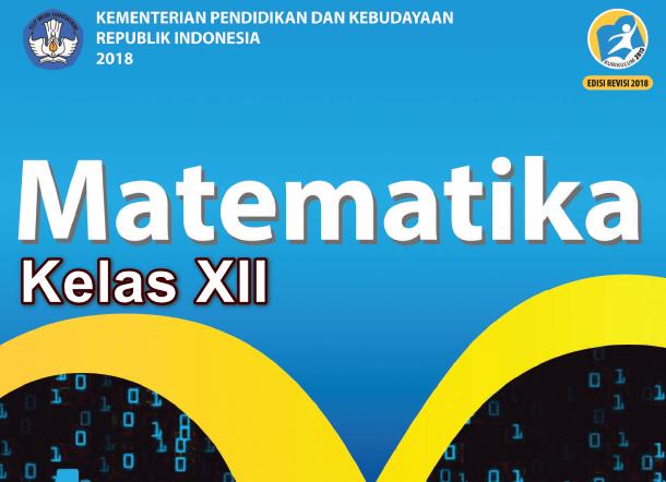 Download Buku Kurikulum 2013 Matematika Wajib Kelas Xii Revisi 2018 Terbaru M4th Lab