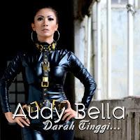 Lirik Lagu Audy Bella Darah Tinggi