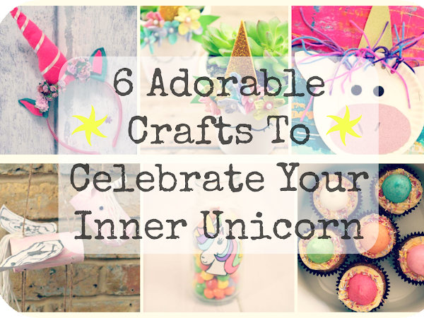 6 Adorable Unicorn Crafts To Celebrate Your Inner Unicorn {National Unicorn Day}