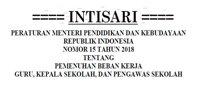 Pemerintah resmi mengeluarkan Permendikbud nomor  Intisari Permendikbud Nomor 15 Tahun 2018