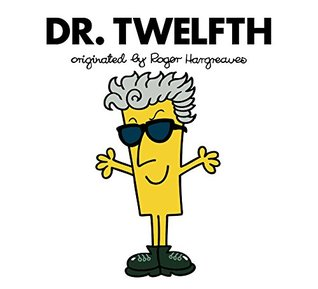 Doctor Who: Dr. Twelfth by Adam Hargreaves a doctor who and mr men mash-up