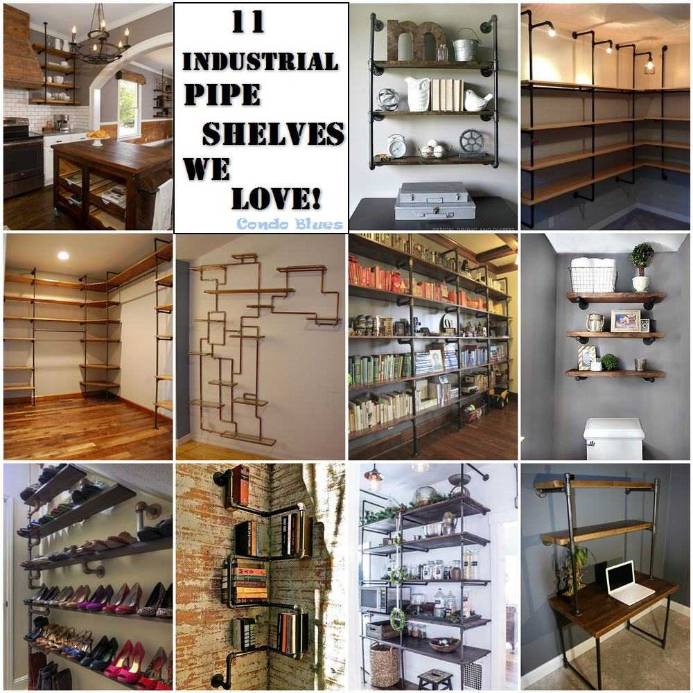 Condo Blues: 11 Creative Ways To Use Industrial Pipe Shelves