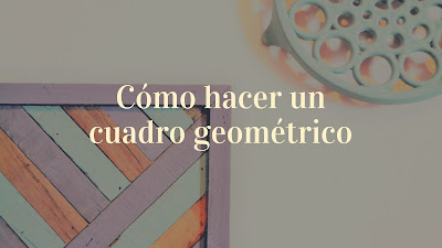http://www.nikavintage.com/2017/11/como-hacer-cuadro-geometrico-madera-en6.html